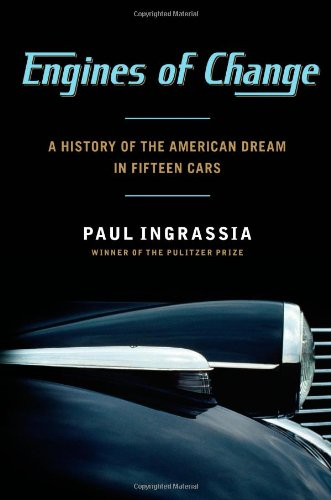 Engines of Change A History of the American Dream in Fifteen Cars  2012 edition cover