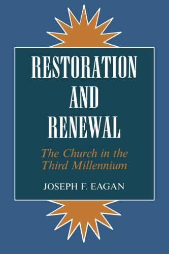 Restoration and Renewal The Church in the Third Millennium N/A 9781556127632 Front Cover