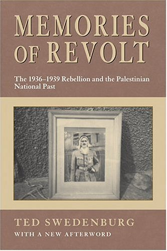 Memories of Revolt The 1936-1939 Rebellion and the Palestinian National Past  2003 edition cover