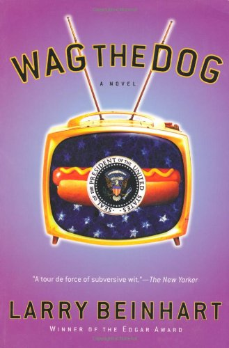 Wag the Dog A Novel 2nd 2004 9781560256632 Front Cover