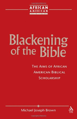 Blackening of the Bible The Aims of African American Biblical Scholarship  2003 edition cover