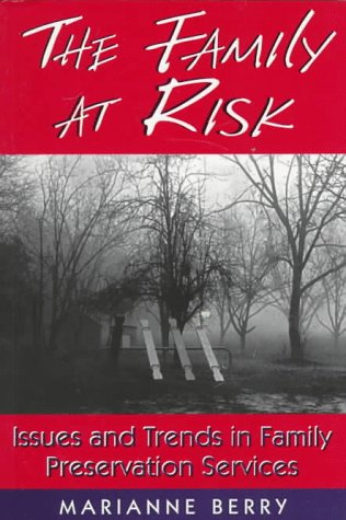 Family at Risk Issues and Trends in Family Preservation Services  1997 9781570031632 Front Cover