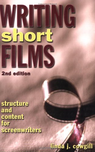 Writing Short Films Structure and Content for Screenwriters 2nd 2005 edition cover