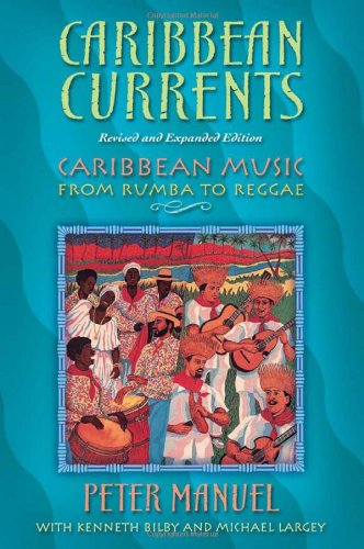 Caribbean Currents Caribbean Music from Rumba to Reggae 2nd 2006 edition cover