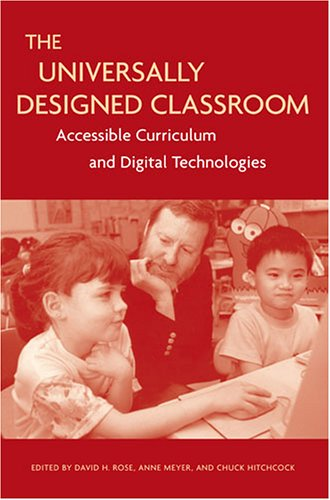 Universally Designed Classroom Accessible Curriculum and Digital Technologies  2005 edition cover