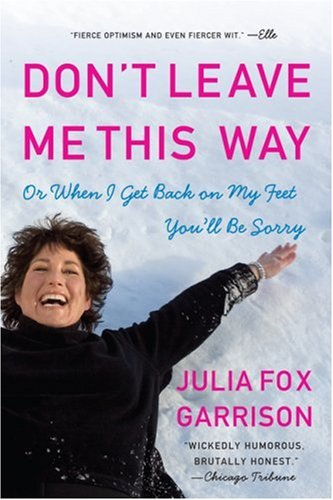 Don't Leave Me This Way Or When I Get Back on My Feet You'll Be Sorry  2007 edition cover
