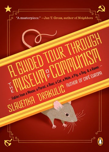 Guided Tour Through the Museum of Communism Fables from a Mouse, a Parrot, a Bear, a Cat, a Mole, a Pig, a Dog, and a Raven  2011 edition cover