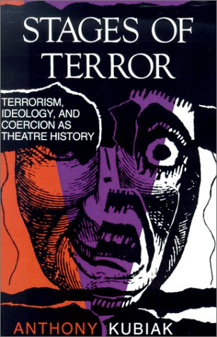 Stages of Terror Terrorism, Ideology, and Coercion As Theatre History  1991 9780253206633 Front Cover