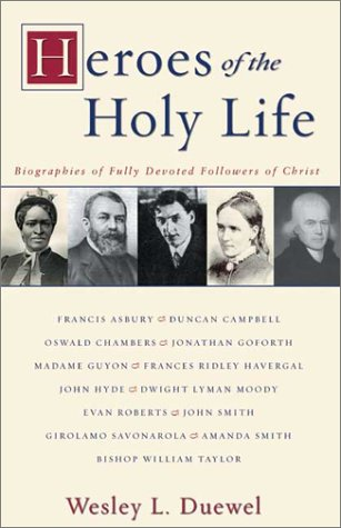 Heroes of the Holy Life Biographies of Fully Devoted Followers of Christ  2002 edition cover