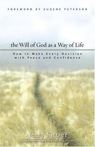 Will of God As a Way of Life How to Make Every Decision with Peace and Confidence  2004 (Revised) edition cover