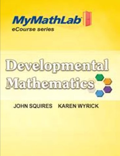 Developmental Mathematics Basic Math, Introductory and Intermediate Algebra  2012 9780321785633 Front Cover