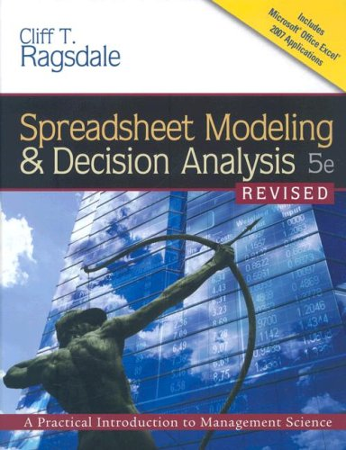 Spreadsheet Modeling and Decision Analysis A Practical Introduction to Management Science 5th 2008 (Revised) edition cover