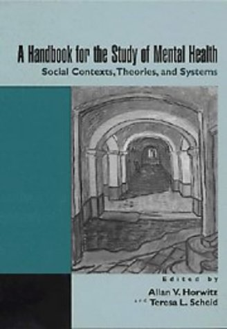 Handbook for the Study of Mental Health Social Contexts, Theories, and Systems  1999 edition cover