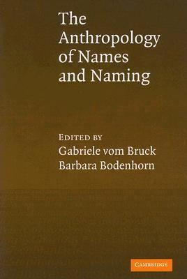 Anthropology of Names and Naming   2006 9780521848633 Front Cover