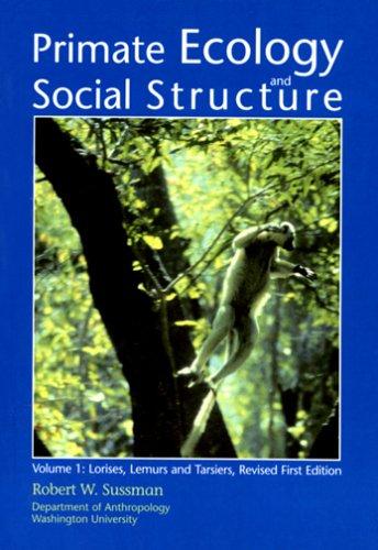 Primate Ecology & Social Structure: Lorises,lemurs and Tarsiers  2003 9780536743633 Front Cover