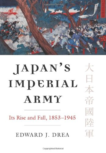 Japan's Imperial Army Its Rise and Fall, 1853-1945  2009 edition cover