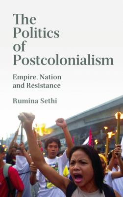 Politics of Postcolonialism Globalisation and the Nation-State  2011 9780745323633 Front Cover