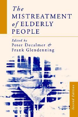 Mistreatment of Elderly People  2nd 1997 (Revised) 9780761952633 Front Cover