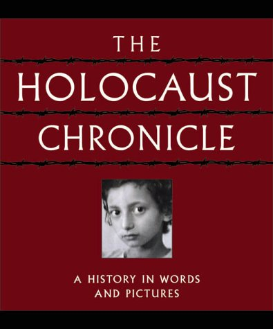 Holocaust Chronicle : A History in Words and Pictures 1st 9780785329633 Front Cover