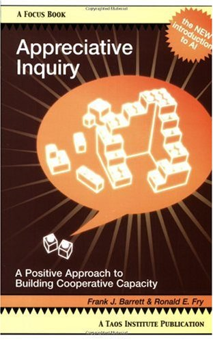 Appreciative Inquiry : A Positive Approach to Building Cooperative Capacity  2005 edition cover