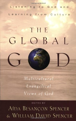 Global God Multicultural Evangelical Views of God N/A edition cover