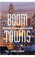 Boom Towns Restoring the Urban American Dream  2014 edition cover