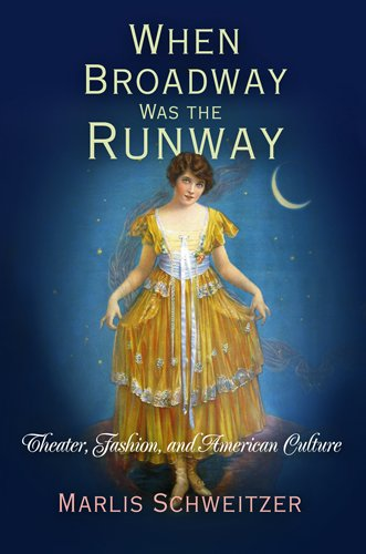 When Broadway Was the Runway Theater, Fashion, and American Culture  2009 edition cover