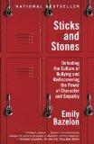 Sticks and Stones Defeating the Culture of Bullying and Rediscovering the Power of Character and Empathy  2014 edition cover