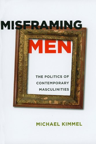 Misframing Men The Politics of Contemporary Masculinities  2010 9780813547633 Front Cover