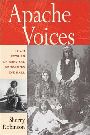 Apache Voices Their Stories of Survival as Told to Eve Ball  2003 edition cover