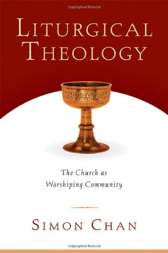 Liturgical Theology The Church as Worshiping Community  2006 edition cover