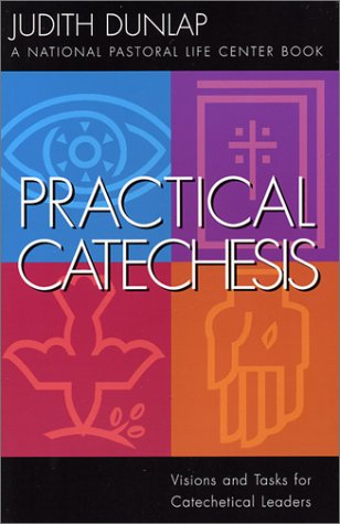 Practical Catechesis Visions and Tasks for Catechetical Leaders  2001 9780867164633 Front Cover
