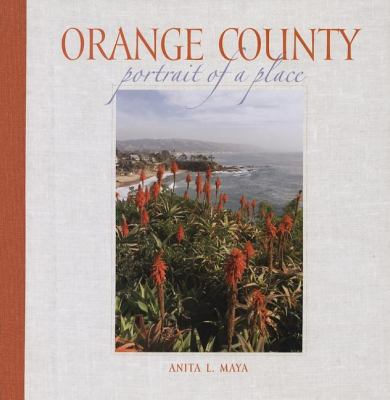 Orange County Portrait of a Place N/A 9780882406633 Front Cover