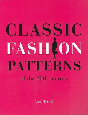 Classic Fashion Patterns of the 20th Century:  2010 edition cover