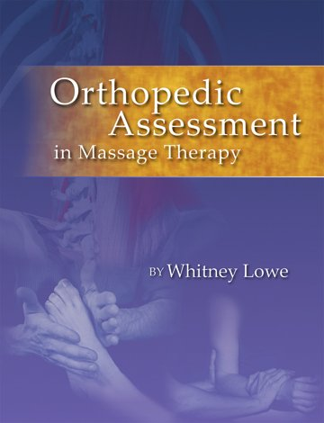 Orthopedic Assessment in Massage Therapy   2006 edition cover