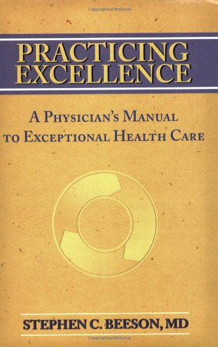 Practicing Excellence A Physician's Manual to Exceptional Health Care  2006 edition cover