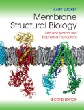 Membrane Structural Biology With Biochemical and Biophysical Foundations 2nd 2014 edition cover