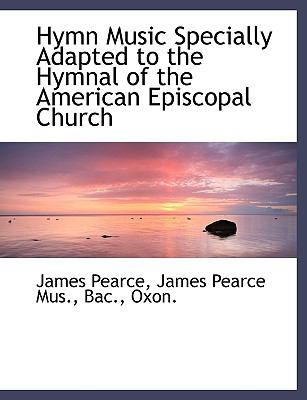 Hymn Music Specially Adapted to the Hymnal of the American Episcopal Church N/A 9781113772633 Front Cover