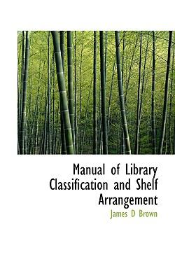 Manual of Library Classification and Shelf Arrangement N/A 9781115059633 Front Cover