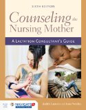Counseling the Nursing Mother  6th 2016 edition cover