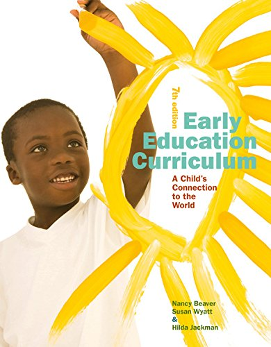 Early Education Curriculum: A Child's Connection to the World  2017 9781305960633 Front Cover