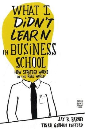 What I Didn't Learn in Business School How Strategy Works in the Real World  2010 edition cover