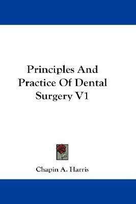 Principles and Practice of Dental Surgery V1 N/A edition cover