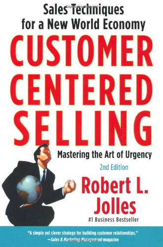 Customer Centered Selling Sales Techniques for a New World Economy 2nd 2009 edition cover