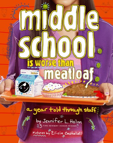 Middle School Is Worse Than Meatloaf A Year Told Through Stuff N/A edition cover