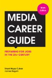 Media Career Guide Preparing for Jobs in the 21st Century 9th 2014 9781457641633 Front Cover
