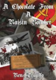 Chocolate from a Raisin Bomber  N/A 9781490534633 Front Cover