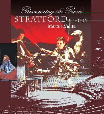 Romancing the Bard Stratford at Fifty  2001 9781550023633 Front Cover