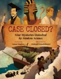 Case Closed? Nine Mysteries Unlocked by Modern Science  2013 edition cover
