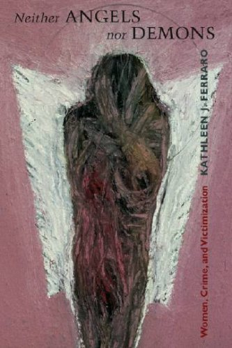 Neither Angels nor Demons Women, Crime, and Victimization  2006 edition cover